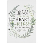 I'll Hold You in My Heart Until I Hold You in Heaven Card Holder