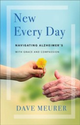 New Every Day: Navigating Alzheimer's with Grace and Compassion - eBook