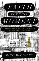 Faith for This Moment: Navigating a Polarized World as the People of God - eBook