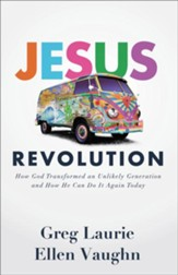 Jesus Revolution: How God Transformed an Unlikely Generation and How He Can Do It Again Today - eBook