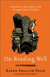 On Reading Well: Finding the Good Life through Great Books - eBook