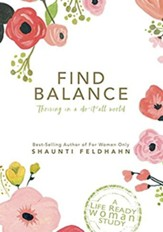 Find Balance - Thriving In A Do-It-All World: Session 7: Faith Step 5: Believe God, Not Your Fear [Streaming Video Purchase]