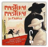 Mystery! Mystery!: Sherlock Homes,  Father Brown August Dupin for Children