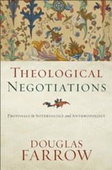 Theological Negotiations: Proposals in Soteriology and Anthropology - eBook