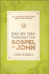 Day by Day through the Gospel of John: 365 Timeless Devotions from Classic Writers - eBook