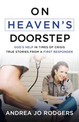 On Heaven's Doorstep: God's Help in Times of Crisis-True Stories from a First Responder - eBook