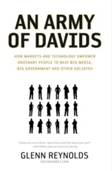 An Army of Davids: How Markets and Technology Empower Ordinary People to Beat Big Media, Big Government, and Other Goliaths - eBook