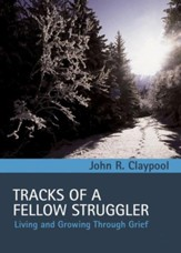 Tracks of a Fellow Struggler: Living and Growing through Grief - eBook