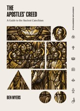 The Apostles' Creed: A Guide to the Ancient Catechism - eBook