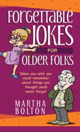 Forgettable Jokes for Older Folks: Jokes You Wish You Could Remember about Things You Thought You'd Never Forget - eBook