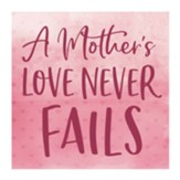 A Mother's Love Never Fails Block Art