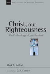Christ, Our Righteousness: Paul's Theology of Justification - eBook