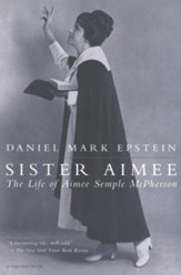 Sister Aimee: The Life of Aimee Semple McPherson - eBook