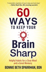 60 Ways to Keep Your Brain Sharp: Helpful Habits for a Clear Mind and a Great Memory - eBook
