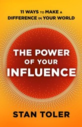 The Power of Your Influence: 11 Ways to Make a Difference in Your World - eBook