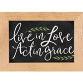 Live in Love Act in Grace Framed Art