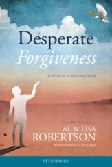 Desperate Forgiveness: How Mercy Sets Your Free