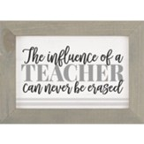 The Influence of a Teacher Can Never Be Erased Framed Art