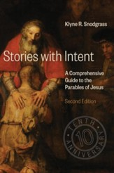 Stories with Intent: A Comprehensive Guide to the Parables of Jesus - eBook