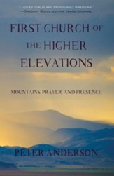First Church of the Higher Elevations: Mountains, Prayer and Presence - eBook