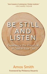 Be Still and Listen: Experience the Presence of God in Your Life - eBook