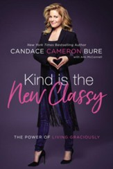 Kind Is the New Classy: The Power of Living Graciously - eBook