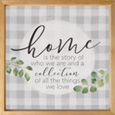 Home Is the Story of Who We Are Framed Wall Art, 3D Texture