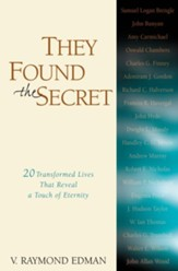 They Found the Secret: Twenty Lives That Reveal a Touch of Eternity - eBook