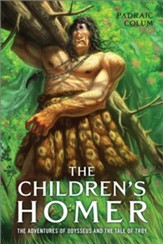 The Children's Homer: The Adventures of Odysseus and the Tale of Troy - eBook