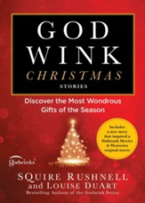 Christmas Godwinks: Stories of Wondrous Gifts that Await You - eBook