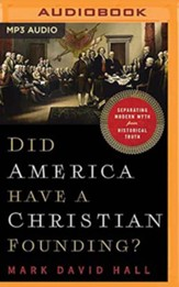 Did America Have a Christian Founding?: Separating Modern Myth from Historical Truth, Unabridged Audiobook on MP3-CD