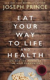 Eat Your Way to Life and Health: Unlock the Power of the Communion, Unabridged Audiobook on CD