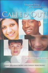 Called Out: Kingdom Living for Missional Teens