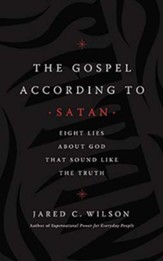 The Gospel According to Satan: Eight Lies about God that Sound Like the Truth, Unabridged Audiobook on CD