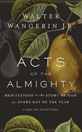 Acts of the Almighty: Meditations on the Story of God for Every Day of the Year, Unabridged Audiobook on CD