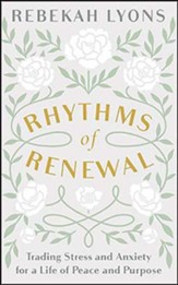Rhythms of Renewal: Trading Stress and Anxiety for a Life of Peace and Purpose, Unabridged Audiobook on CD