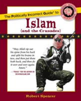 The Politically Incorrect Guide to Islam (And the Crusades) - eBook