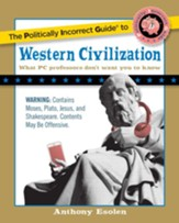 The Politically Incorrect Guide to Western Civilization - eBook