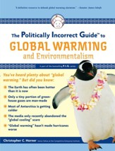 The Politically Incorrect Guide to Global Warming and Environmentalism - eBook