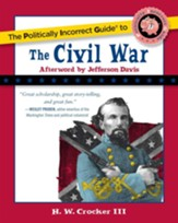 The Politically Incorrect Guide to the Civil War - eBook