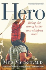 Hero: Being the Strong Father Your Children Need - eBook