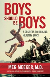 Boys Should Be Boys: 7 Secrets to Raising Healthy Sons - eBook