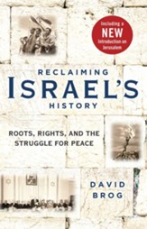 Reclaiming Israel's History: Roots, Rights, and the Struggle for Peace - eBook