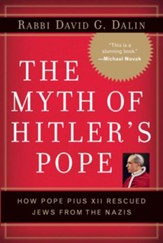 The Myth of Hitler's Pope: Pope Pius XII And His Secret War Against Nazi Germany - eBook
