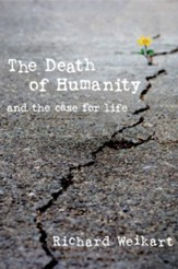 The Death of Humanity: and the Case for Life - eBook