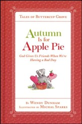 Autumn Is for Apple Pie: God Gives Us Friends When We're Having a Bad Day