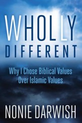 Wholly Different: Why I Chose Biblical Values Over Islamic Values - eBook