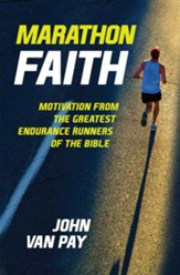 Marathon Faith: Motivation from the Greatest Endurance Runners of the Bible - eBook