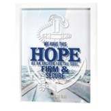 We Have This Hope Like an Anchor, Shadow Box, Framed Print