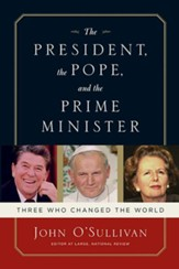 The President, the Pope, And the Prime Minister: Three Who Changed the World - eBook
